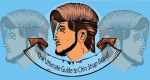 The Ultimate Guide to Chin Strap Beard