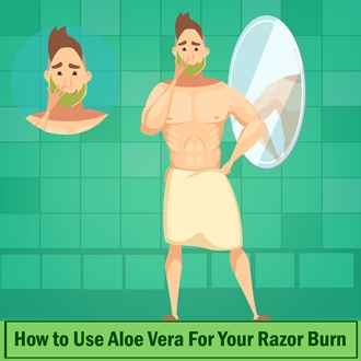 How to Use Aloe Vera For Your Razor Burn